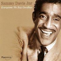 Cover Sammy Davis Jr. - Everytime We Say Goodbye