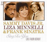 Cover Sammy Davis, Jr. / Liza Minnelli & Frank Sinatra - Sing For You - Live From Detroit