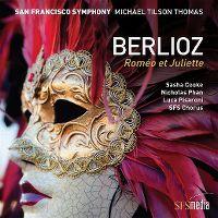 Cover San Francisco Symphony / Michael Tilson Thomas - Berlioz: Roméo et Juliette