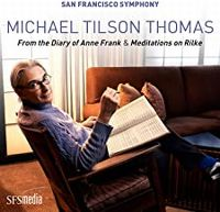 Cover San Francisco Symphony / Michael Tilson Thomas - From The Diary Of Anne Frank & Mediatations On Rilke