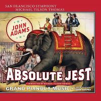 Cover San Francisco Symphony / Michael Tilson Thomas - John Adams: Absolute Jest