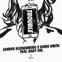 Cover Sander Kleinenberg & Boris Smith feat. Baby Sol - Trouble