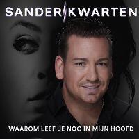 Cover Sander Kwarten - Waarom leef je nog in mijn hoofd