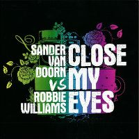 Cover Sander van Doorn vs. Robbie Williams - Close My Eyes