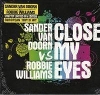 Cover Sander van Doorn vs. Robbie Williams - Close My Eyes