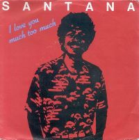 Cover Santana - I Love You Much Too Much