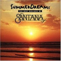 Cover Santana - Summer Dreams - The Best Ballads Of Santana