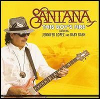 Cover Santana feat. Jennifer Lopez & Baby Bash - This Boy's Fire