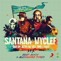 Cover Santana & Wyclef feat. Avicii & Alexandre Pires - Dar um jeito (We Will Find A Way)