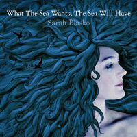 Cover Sarah Blasko - What The Sea Wants, The Sea Will Have