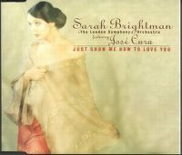 Cover Sarah Brightman & The London Symphony Orchestra feat. José Cura - Just Show Me How To Love You