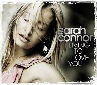 Cover Sarah Connor - Living To Love You