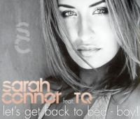 Cover Sarah Connor feat. TQ - Let's Get Back To Bed - Boy!