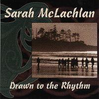 Cover Sarah McLachlan - Drawn To The Rhythm