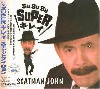 Cover Scatman John - Su Su Su Super キ・レ・イ