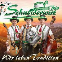 Cover Schneiderwirt Trio - Wir leben Tradition