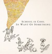 Cover School Is Cool - In Want Of Something