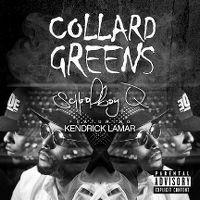 Cover Schoolboy Q feat. Kendrick Lamar - Collard Greens