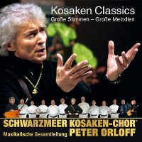 Cover Schwarzmeer Kosaken-Chor / Peter Orloff - Kosaken Classics