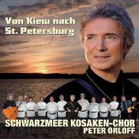 Cover Schwarzmeer Kosaken-Chor / Peter Orloff - Von Kiew nach St. Petersburg