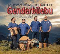 Cover Schwyzerörgeliquartett Genderbüebu - Freundschaft