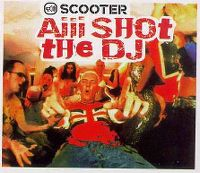 Cover Scooter - Aiii Shot The DJ