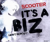 Cover Scooter - It's A Biz (Ain't Nobody)