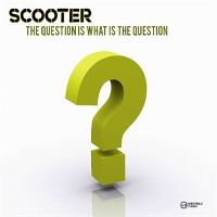 Cover Scooter - The Question Is What Is The Question
