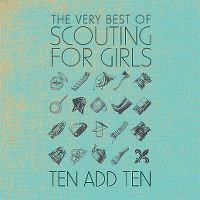 Cover Scouting For Girls - Ten Add Ten - The Very Best Of Scouting For Girls