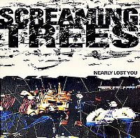 Cover Screaming Trees - Nearly Lost You