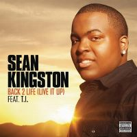 Cover Sean Kingston feat. T.I. - Back 2 Life (Live It Up)