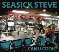 Cover Seasick Steve - Can U Cook?