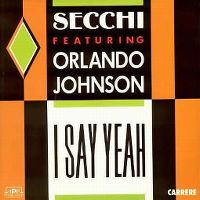 Cover Secchi feat. Orlando Johnson - I Say Yeah