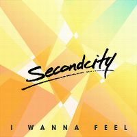 Cover Secondcity - I Wanna Feel