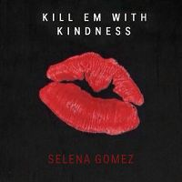 Cover Selena Gomez - Kill Em With Kindness