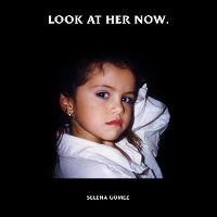 Cover Selena Gomez - Look At Her Now
