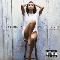 Cover Selena Gomez feat. A$AP Rocky - Good For You