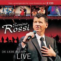 Cover Semino Rossi - Die Liebe bleibt - Live