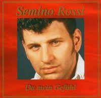 Cover Semino Rossi - Du mein Gefühl
