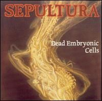 Cover Sepultura - Dead Embryonic Cells