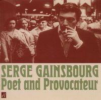 Cover Serge Gainsbourg - Poet And Provocateur