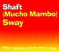 Cover Shaft - (Mucho Mambo) Sway