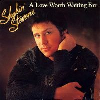 Cover Shakin' Stevens - A Love Worth Waiting For