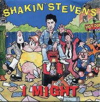 Cover Shakin' Stevens - I Might