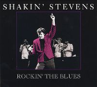 Cover Shakin' Stevens - Rockin' The Blues