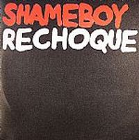 Cover Shameboy - Rechoque