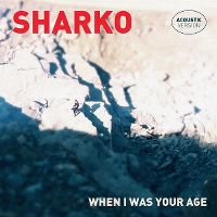 Cover Sharko - When I Was Your Age