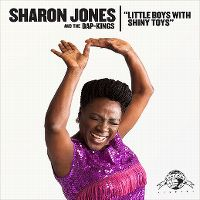 Cover Sharon Jones and The Dap-Kings - Little Boys With Shiny Toys