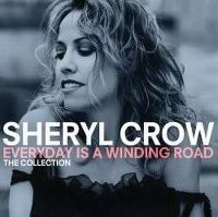 Cover Sheryl Crow - Everyday Is A Winding Road - The Collection