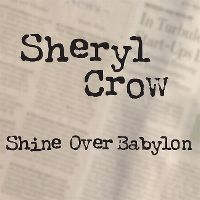 Cover Sheryl Crow - Shine Over Babylon